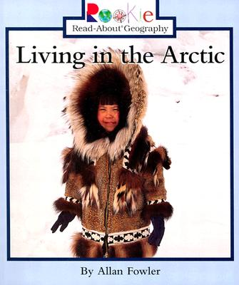 Living in the Arctic By Fowler, Allan