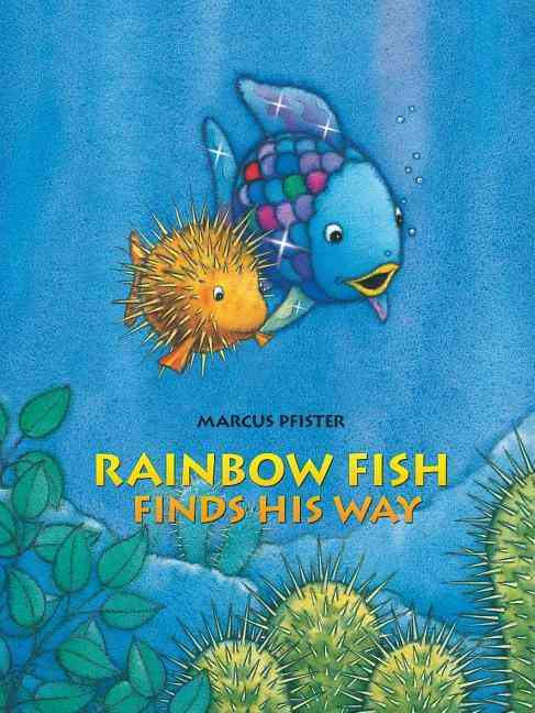 Rainbow Fish Finds His Way By James, J. Alison/ James, J. Alison (TRN)