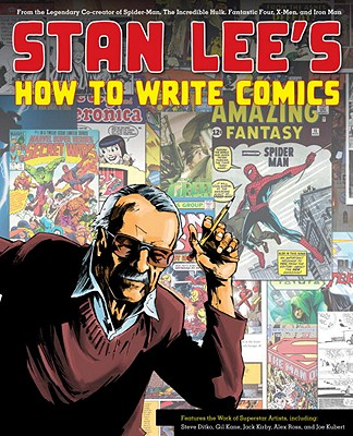 Stan Lee's How to Write Comics By Lee, Stan