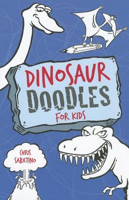 Dinosaur Doodles for Kids By Sabatino, Chris